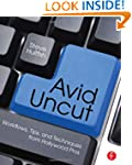 Avid Uncut: Workflows, Tips, and Tech...