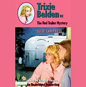 The Red Trailer Mystery: Trixie Belden #2 | [Julie Campbell]