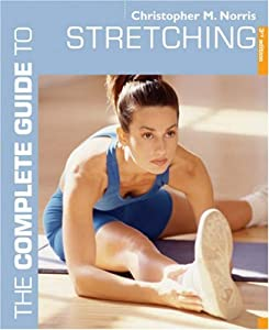 Stretching (Complete Guide to) Christopher M. Norris