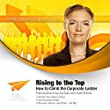 Rising to the Top: How to Climb the Corporate Ladder Audiobook by  Made for Success Narrated by Brian Tracy, Don Yaeger, Connie Podesta