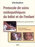 Protocole de soins ostéopathiques du bébé et de l'enfant : De la naissance au projet orthodontique