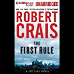 The First Rule: An Elvis Cole - Joe Pike Novel, Book 13 (       UNABRIDGED) by Robert Crais Narrated by Robert Crais