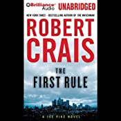The First Rule: An Elvis Cole - Joe Pike Novel, Book 13 | Robert Crais