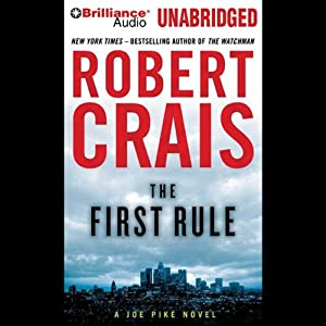 The First Rule: An Elvis Cole - Joe Pike Novel, Book 13 | [Robert Crais]