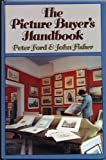 The Picture Buyer's Handbook (0245542361) by Peter Ford