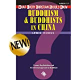 Buddhism and Buddhists in China (What Every Christian Should Know) ~ Lewis Hodus