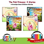 The Pink Princess: 4 Stories: Grandpa Dave Series | Grandpa Dave