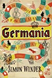 img - for Germania: In Wayward Pursuit of the Germans and Their History book / textbook / text book