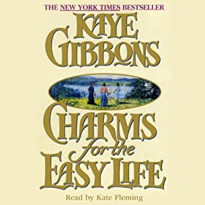 Charms for the Easy Life | [Kaye Gibbons]