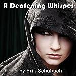 A Deafening Whisper | Erik Schubach