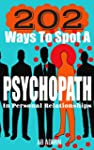 202 Ways To Spot A Psychopath In Pers...