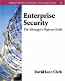 img - for Enterprise Security: The Manager's Defense Guide by Clark David Leon (2002-08-22) Paperback book / textbook / text book