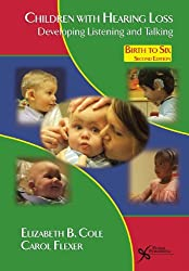 Children with Hearing Loss- Developing Listening and Talking Birth to Six