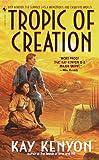 Tropic of Creation (0553580264) by Kenyon, Kay