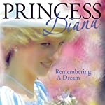 Princess Diana: Remembering a Dream | Geoffrey Giuliano