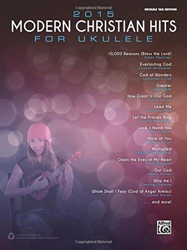2015 Modern Christian Hits for Ukulele: Ukulele TAB (Chart Hits Ukulele compare prices)