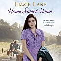 Home Sweet Home: Sweet Sisters #3 Audiobook by Lizzie Lane Narrated by Annie Aldington