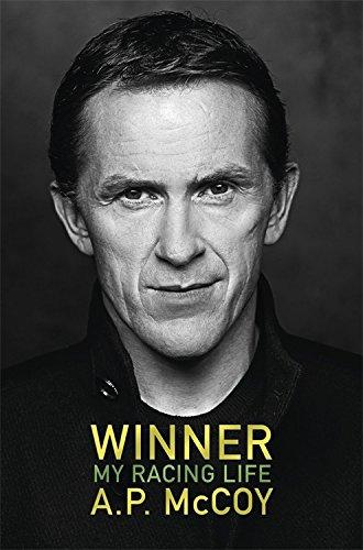 Winner: My Racing Life, by A.P. McCoy