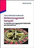 Risikomanagement kompakt: In 7 Schritten zum aggregierten Nettorisiko des Unternehmens: In 7 Schritten zum aggregierten Nettorisiko des Unternehmens