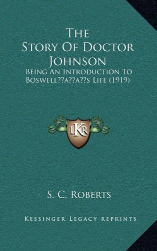 The Story of Doctor Johnson: Being an Introduction to Boswellacentsa -A Centss Life (1919)