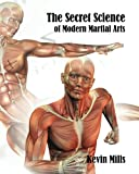 The Secret Science of Modern Martial Arts
