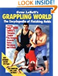 Gene Lebells Grappling World: Encyclo...