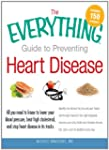 The Everything Guide to Preventing He...