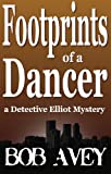 Footprints of a Dancer (Detective Elliot Mystery Book 3) (English Edition)