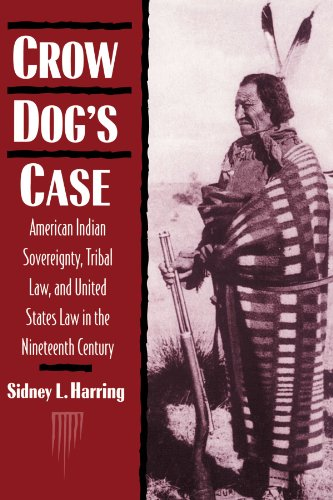 Crow Dog's Case: American Indian Sovereignty, Tribal Law, and United States Law in the Nineteenth Century (Studies in No