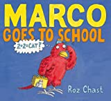 Marco Goes to School (1416984755) by Chast, Roz