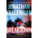 Breakdown: An Alex Delaware Novel (       UNABRIDGED) by Jonathan Kellerman Narrated by To Be Announced