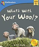 Whats With Your Wool?: A silly story on how our differences make us the same