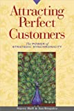 Attracting Perfect Customers: The Power of Strategic Synchronicity (1576751244) by Stacey Hall