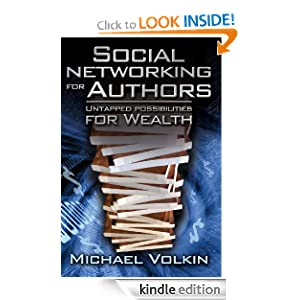 Social Networking for Authors-Untapped Possibilities for Wealth (1) Michael C Volkin