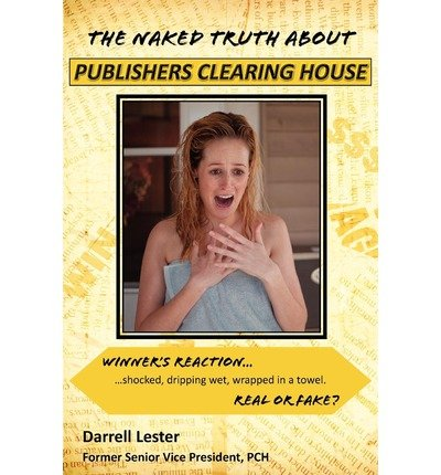 -the-naked-truth-about-publishers-clearing-house-lester-darrell-author-oct-01-2011-paperback