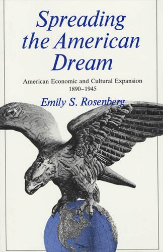 spreading-the-american-dream-american-economic-and-cultural-expansion-1890-1945-american-century