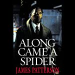 Along Came a Spider (       ABRIDGED) by James Patterson Narrated by Alton Fitzgerald White, Michael Cumpsty