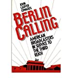 img - for [(Berlin Calling: American Broadcasters in Service to the Third Reich )] [Author: John Carver Edwards] [Jun-1991] book / textbook / text book