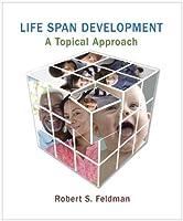 Life Span Development A Topical Approach by Feldman