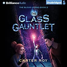 The Glass Gauntlet: The Blood Guard, Book 2 (       UNABRIDGED) by Carter Roy Narrated by Nick Podehl