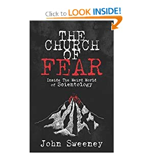 Sweeney  John  2013   The Church of Fear  Inside the Weird World of Scientology  London  Silvertail Books  ISBN 1909269034