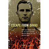 Escape From Davao: The Forgotten Story of the Most Daring Prison Break of the Pacific War ~ John D. Lukacs