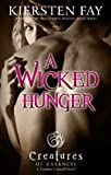 A Wicked Hunger (Creatures o... - Kiersten Fay