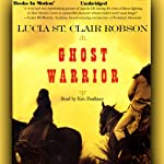 Ghost Warrior | Lucia St. Clair Robson
