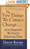 The Five Things We Cannot Change: And the Happiness We Find by Embracing Them