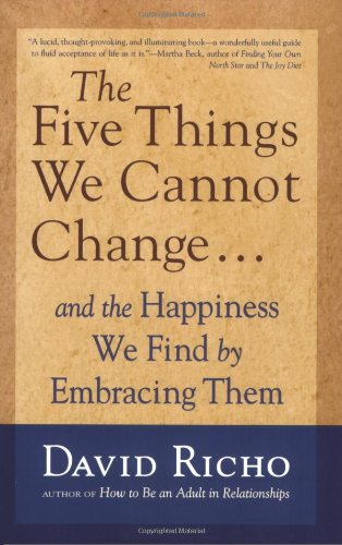The Five Things We Cannot Change: And the Happiness We Find by Embracing Them (You Can Buy Happiness compare prices)