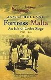 Fortress Malta: An Island Under Siege, 1940-1943 (Cassell Military Paperbacks)