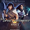 The Great Convergence: Book of Deacon, Book 2 (       UNABRIDGED) by Joseph R. Lallo Narrated by Karyn O'Bryant