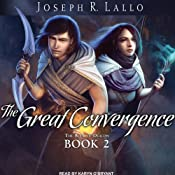 The Great Convergence: Book of Deacon, Book 2 | Joseph R. Lallo