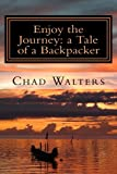 Enjoy the Journey: a Tale of a Backpacker